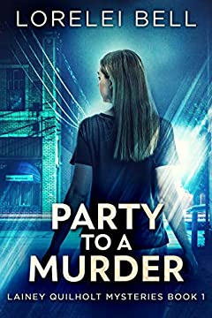Party to a Murder (Lainey Quilholt Mysteries Book 1)