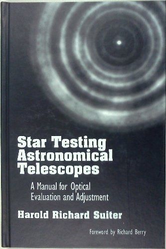 Star Testing Astronomical Telescopes: A Manual for Optical Evaluation and Adjustment by Harold Richard Suiter (1994-12-24)