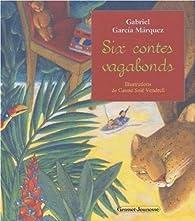 Six contes vagabonds par Gabriel Garcia Marquez