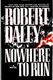Front cover for the book Nowhere to Run by Robert Daley
