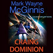 Craing Dominion: Scrapyard Ship, Book 5 | Mark Wayne McGinnis