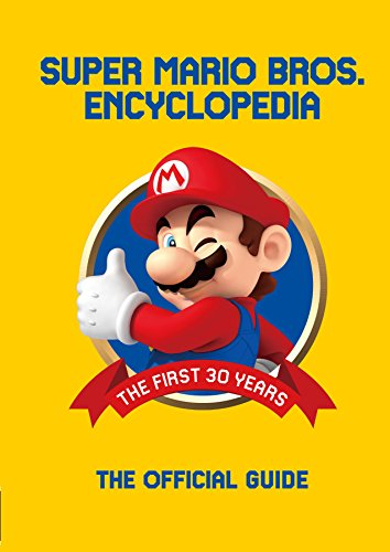 Super Mario Encyclopedia: The Official Guide to the First 30 Years -