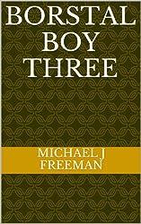 Borstal Boy Three