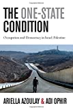 img - for The One-State Condition: Occupation and Democracy in Israel/Palestine (Stanford Studies in Middle Eastern and Islamic Societies and Cultures) book / textbook / text book