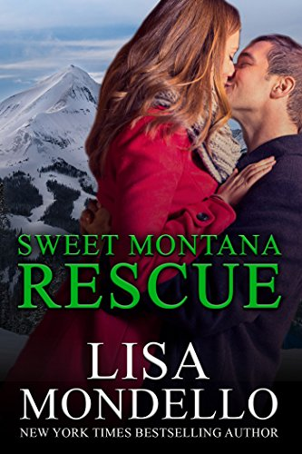 Sweet Montana Rescue: a western romance novel by [Mondello, Lisa]
