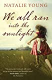 img - for We All Ran Into the Sunlight book / textbook / text book