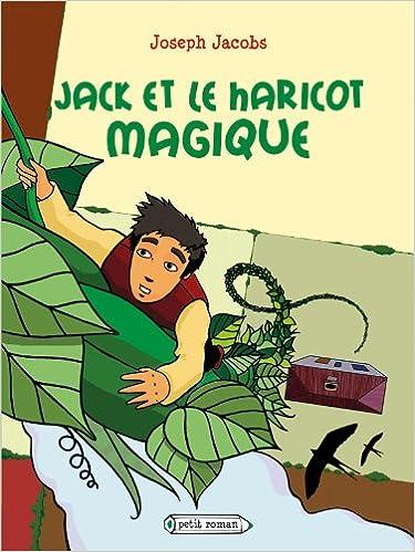 Jack et le haricot magique (PETIT ROMANS): : Jacobs