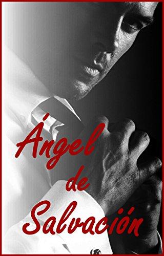 ÁNGEL DE SALVACIÓN (Erótica - Romántica) (Spanish Edition)