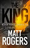 The King: A Black Force Thriller (Black Force Shorts Book 8)