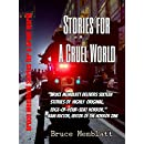 Stories for a Cruel World: 16 Horrific Tales by Bruce Memblatt