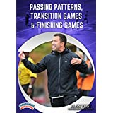 Passing Patterns, Transition Games & Finishing Games