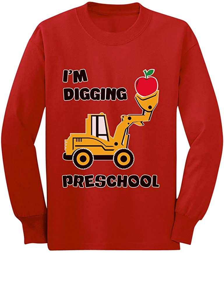 Digging Preschool 1st Day Back to School Toddler/Kids Long Sleeve T-Shirt GaMP0algC5