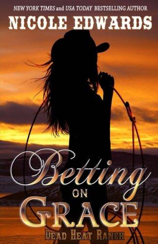 Betting on Grace (Dead Heat Ranch) (Volume 2)