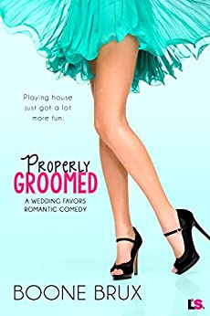Properly Groomed (Wedding Favors) by [Brux, Boone]