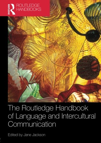 The Routledge Handbook Of Language And Intercultural Communication  Routledge Handbooks In Applied Linguistics