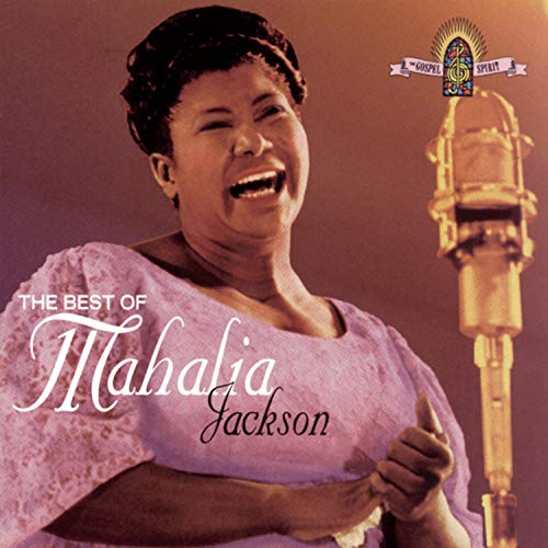 Music : The Best Of Mahalia Jackson