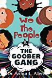 We The People & The Goober Gang