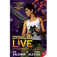 Dying to Live (Elite Operatives)