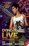 Dying to Live, Kim Baldwin and Xenia Alexiou, 160282200X