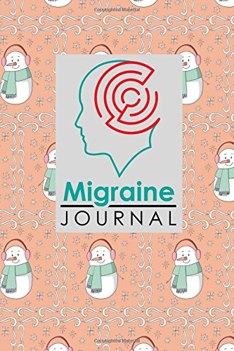 Read Online Migraine Journal: Migraine Diary Form, Migraine Workbook, Chronic Headache/Migraine Management. Record Location, Severity, Duration, Triggers, Relief Snow Cover (Migraine Journals) (Volume 42) pdf