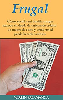 : Cómo ayudé a mi familia a pagar $20,000 en deuda de tarjetas