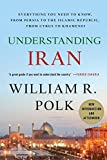 img - for Understanding Iran: Everything You Need to Know, From Persia to the Islamic Republic, From Cyrus to Ahmadinejad by William R. Polk (2011-01-19) book / textbook / text book