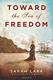 Toward the Sea of Freedom (The Sea of Freedom Trilogy)