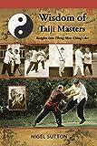 Wisdom of Taiji Masters: Insights Into Cheng Man Ching's Art