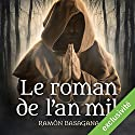 Le roman de l'an mil | Livre audio Auteur(s) : Ramón Basagana Narrateur(s) : François Raison