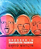 Dressed in Protective Fashion, David Matlin, 0962604607