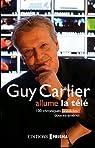 Les chroniques de Guy Carlier, humeurs en montagnes russes par Carlier