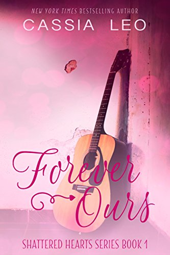 Forever Ours Scorching Feel Good Shattered ebook