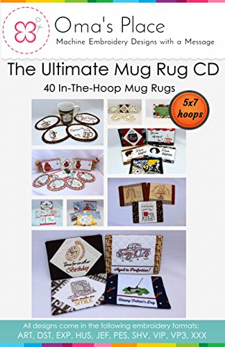 (Oma's Place The Ultimate Mug Rug CD - Vol 1-40 Mug Rug Designs for The 5x7 Hoops)