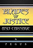 Blades of Justice and Carnage, Pegus, 1468582992