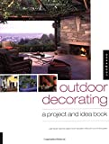 Outdoor Decorating, Rockport Publishers, Julie D. Taylor, Maryellen Driscoll, Sandra Salamony, 159253046X