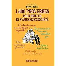 1600 proverbes pour briller et s'amuser en société (N. éd.) (Bibliomnibus Humour)