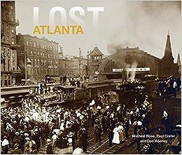 Lost Atlanta: Michael Rose, Paul Crater, Don Rooney: 9781909815643