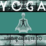 Yoga Tribute to Alanis Morissette