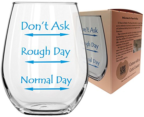 Normal Day Rough Day Don't Ask Wine Glass with Funny Sayings 17oz ounce Fun Stemless Premium Quality Glasses Comes with a Cork Coaster - Colorful Gift Box (Rough Day Don't (Giant Wine Glass Decoration)
