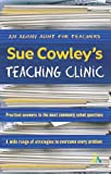 Sue Cowley's Teaching Clinic, Cowley, Sue, 0826466338
