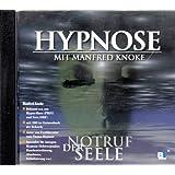 Hypnose - Notruf der Seele - mit Manfred Knoke