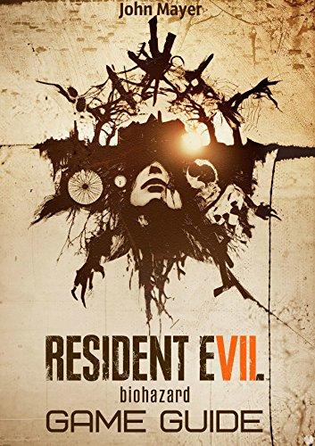 Resident Evil VII: Biohazard Game Guide