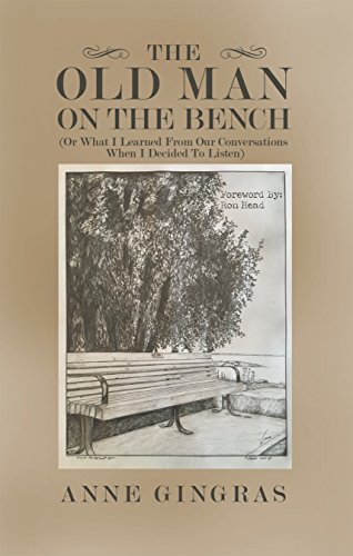 The Old Man on the Bench: (Or What I Learned from Our Conversations When I Decided to Listen) - Inspirational Bench