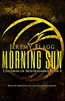 Morning Sun (Children of Nostradamus Book 0) by [Flagg, Jeremy]
