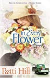 In Every Flower, Patti Hill, 0764229397