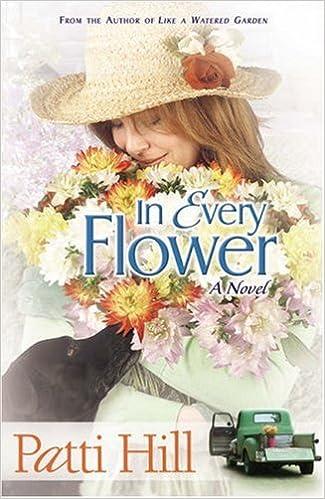 Téléchargements de livres gratuits au format pdf In Every Flower: A Novel (Garden Gates) by Patti Hill in French PDF