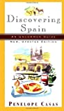 img - for Discovering Spain: An Uncommon Guide (New, Updated Edition) by Casas, Penelope(April 30, 1996) Paperback book / textbook / text book