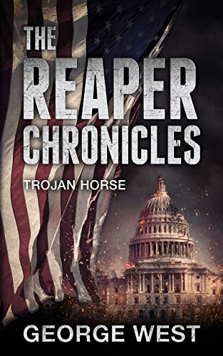 The Reaper Chronicles: Trojan Horse: Book 1 by [West, George]