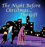 The Night Before Christmas... the Gift, Linda Crosland, 0989724506