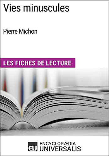 Vies minuscules de Pierre Michon: Les Fiches de Lecture d'Universalis (French Edition)